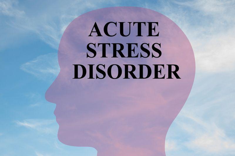 10 Symptoms of Acute Stress Disorder