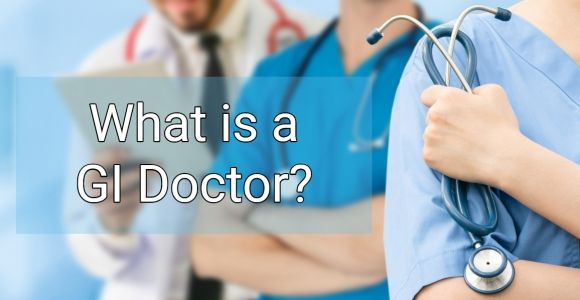 What is a Gastroenterologist (GI Doctor)?
