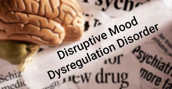 Disruptive Mood Dysregulation Disorder in Adolescents