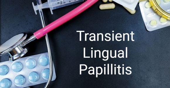 Bumps on the Tongue: Transient Lingual Papillitis